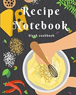 Recipe Notebook - Blank Cookbook: Perfect Recipe Notebook Volume 7 (Recipe journal blank) - 90 record pages for Blank Cook...