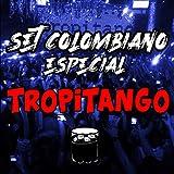 Set Colombiano Tropitango (Remix)