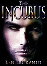 The Incubus (A Christian Thriller about Spiritual Warfare and things that go bump in the night)