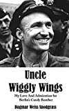 Uncle Wiggly Wings: My Love and Admeration for Berlin's Candy Bomber