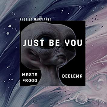 Just be you (feat. Deelema)