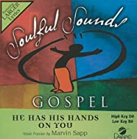 He Has His Hands On You [Accompaniment/Performance Track] by Marvin Sapp (2010-12-22)