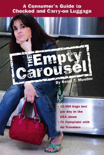 The Empty Carousel A Consumer's Guide to Checked and Carry-on Luggage: How To Guide Book on Airline Checked and Carry-on Luggage (English Edition)