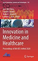 Innovation in Medicine and Healthcare: Proceedings of 8th KES-InMed 2020 (Smart Innovation, Systems and Technologies (192))