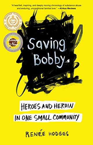 Saving Bobby: Heroes and Heroin in One Small Community