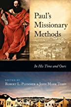 Paul's Missionary Methods: In His Time and in Ours