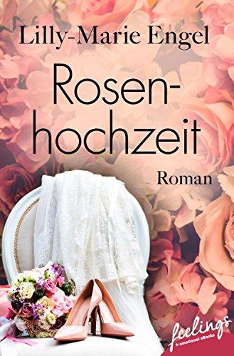 Rosenhochzeit: Roman (German Edition)