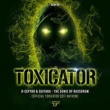The Sonic of Bassdrum (Official Toxicator 2017 Anthem)