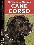 CANE CORSO: I Nostri Amici Cani Razza per Razza - 48