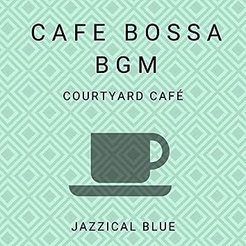 Cafe Bossa BGM - Courtyard Café