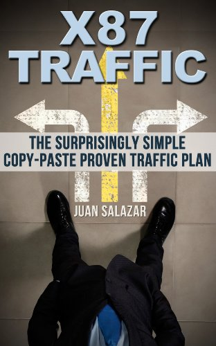 X87 Traffic => The Surprisingly Simple Copy-Paste Proven Web Traffic Plan (Home Entrepreneur)