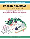 Korean Grammar for Beginners Textbook + Workbook Included: Supercharge Your Korean With Essential Lessons and Exercises (Learn Korean for Beginners)