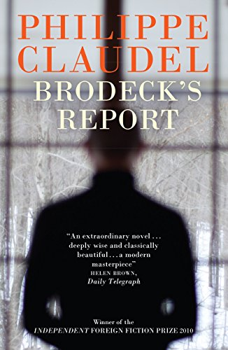 Brodeck's Report: WINNER OF THE INDEPENDENT FOREIGN FICTION PRIZE (English Edition)