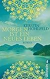 """Kerstin Hohlfeld """"Morgen ist ein neues Leben"""" von Kerstin Hohlfeld…"""