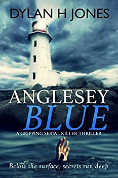 Anglesey Blue  a gripping serial killer thriller  DI Tudor Manx Book 1