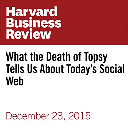 What the Death of Topsy Tells Us About Today's Social Web copertina