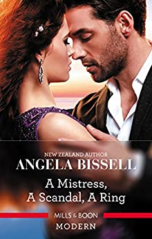 A Mistress, A Scandal, A Ring (Ruthless Billionaire Brothers Book 2) by [Angela Bissell]