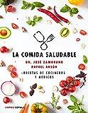 La comida saludable: Recetas de cocineros y médicos (ZZ CÚPULA COCINA)