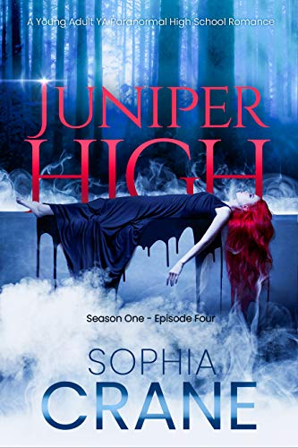 Juniper High 4 - Young Adult Urban Paranormal Fantasy Romance: Witches