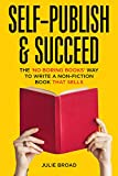 Self-Publish & Succeed: The No Boring Books Way to Writing a Non-Fiction Book that Sells
