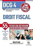 DCG 4 Droit fiscal - Fiches de révision - Réforme 2019/2020 - Réforme Expertise comptable 2019-2020 (2019-2020)