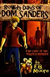 Rowdy Days of Dom Sanders: The Case of the Unseen Murder (English Edition)