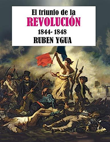 EL TRIUNFO DE LA REVOLUCIÓN: 1844-1848