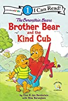 The Berenstain Bears Brother Bear and the Kind Cub (I Can Read!, Level 1: Berenstain Bears)