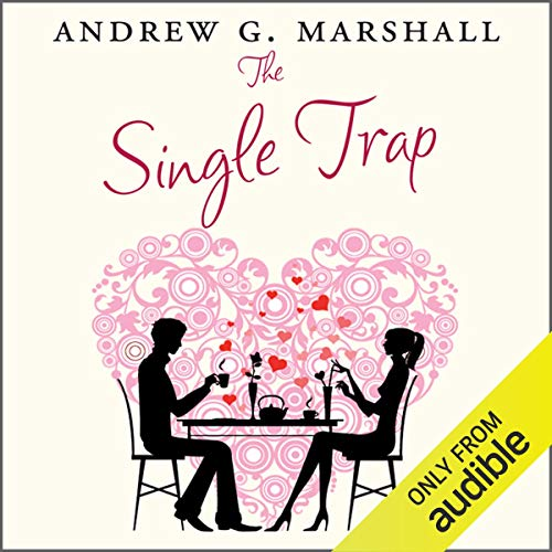 The Single Trap     The Two-step Guide to Escaping It and Finding Lasting Love              By:                                                                                                                                 Andrew G. Marshall                               Narrated by:                                                                                                                                 Charlotte Strevens                      Length: 10 hrs and 26 mins     1 rating     Overall 2.0