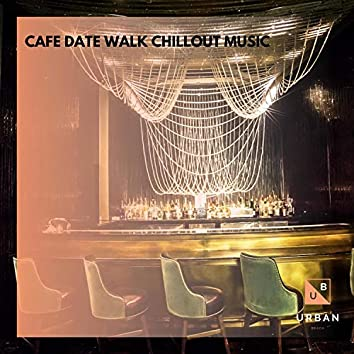 Cafe Date Walk Chillout Music