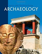 Archaeology by Kelly, Robert L. Published by Cengage Learning 6th (sixth) edition (2012) Paperback