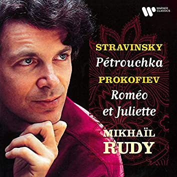 Stravinsky: Pétrouchka - Prokofiev: Roméo et Juliette