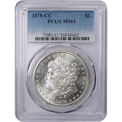 1878 CC Morgan Dollar MS 61 PCGS 90% Silver $1 US Coin Collectible