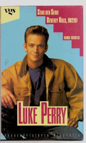 Luke Perry. Star der Serie Beverly Hills, 90210 - Unautorisierte Biografie