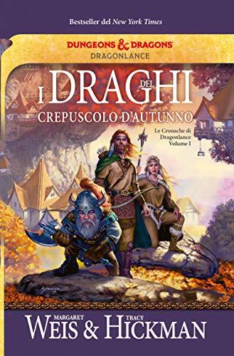 I draghi del crepuscolo d'autunno. Le cronache di Dragonlance: 1