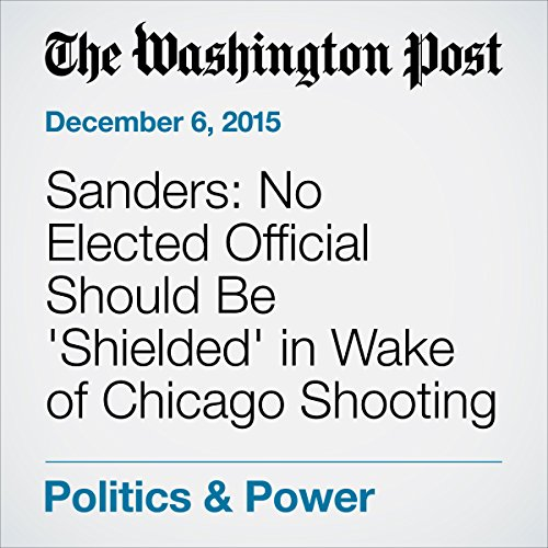 """『""""Sanders: No Elected Official Should Be 'Shielded' in Wake of Chicago Shooting""""』のカバーアート"""