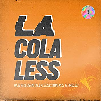 La Colaless (Remix)