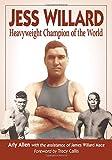 Jess Willard: Heavyweight Champion of the World (1915-1919)