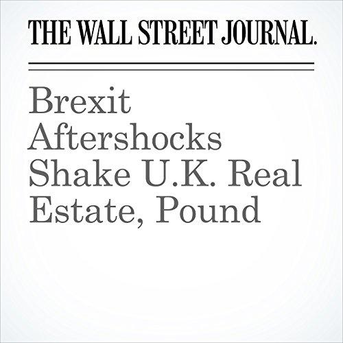 Brexit Aftershocks Shake U.K. Real Estate, Pound cover art