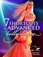 7 Shortcuts to Advanced Belly Dance With Neon [DVD] [Import]