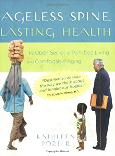Ageless Spine, Lasting Health: The Open Secret to Pain-Free Living and Comfortable Aging
