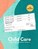 Child Care Money and Payments receipt: Business receipt book for child care services and babysitting, Perfect Receipts Organizer for the Child care center, Preschool center, Home daycares.