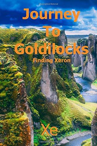 Journey To Goldilocks: Finding Xeron