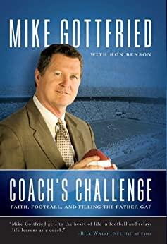 Coach's Challenge: Faith, Football, and Filling the Father Gap by [Mike Gottfried, Ron Benson]