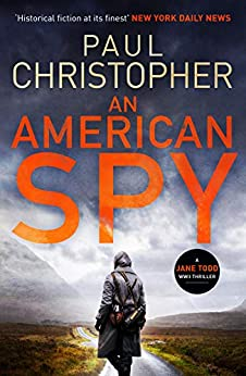 An American Spy (The Jane Todd WWII Thrillers Book 3) by [Paul Christopher]