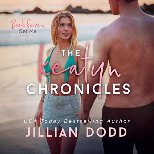 Come and Get Me (The Keatyn Chronicles) Audiobook By Jillian Dodd cover art
