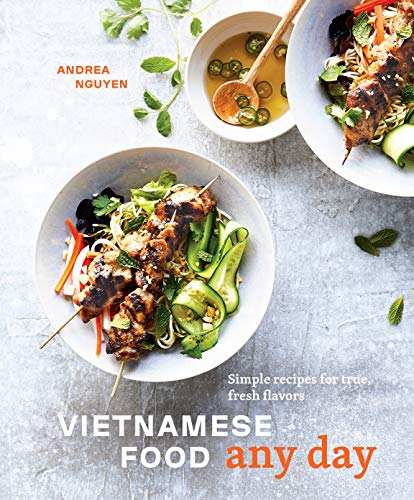 Vietnamese Food Any Day: Simple Recipes for...
