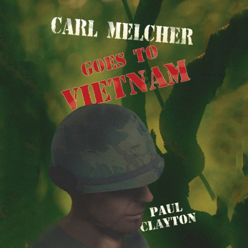 Carl Melcher Goes to Vietnam audiobook cover art