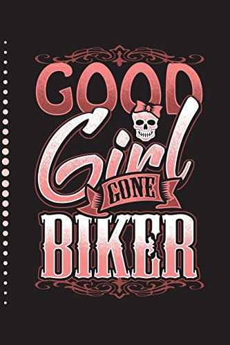 Good Girl Gone Biker: Daily Writing Journal, Notebook Planner, Lined Paper, 100 Pages  (6