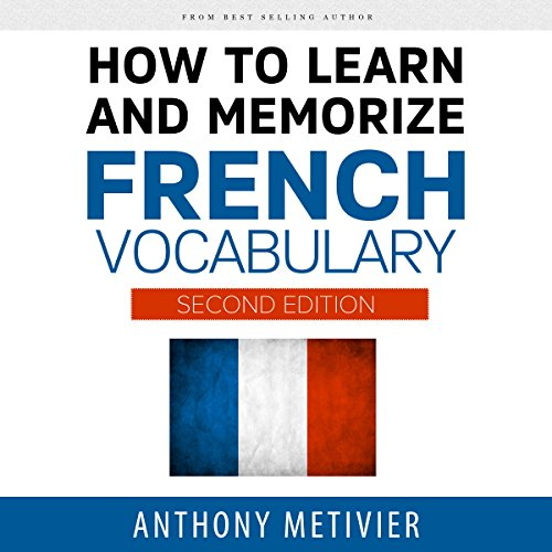 How to Learn and Memorize French Vocabulary                   By:                                                                                                                                 Anthony Metivier                               Narrated by:                                                                                                                                 Robert J. Eckrich                      Length: 5 hrs and 51 mins     Not rated yet     Overall 0.0